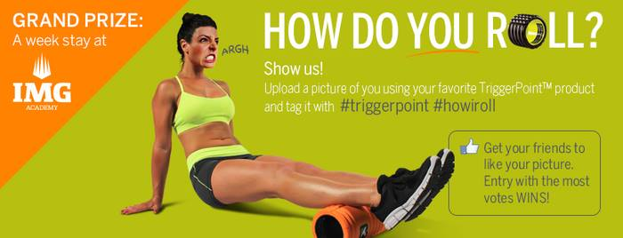 How Do You Roll? Show Trigger Point Performance #howiroll To Win BIG!