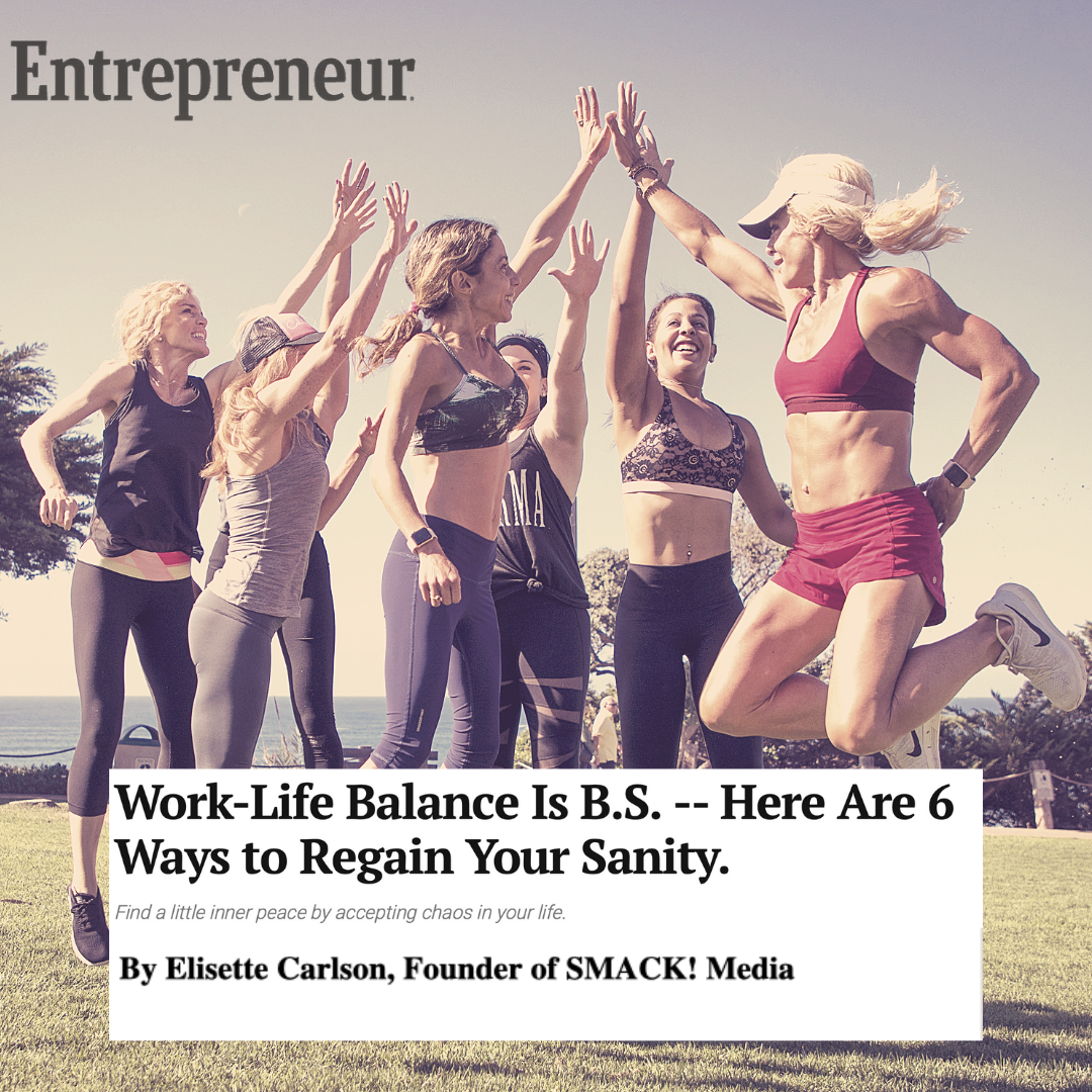 Work-Life Balance Is B.S.– Here Are 6 Ways To Regain Your Sanity